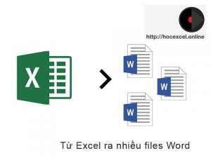 Từ Excel ra nhiều files Word