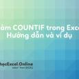 ham-countif-dem-theo-dieu-kien-excel