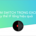 ham-switch-trong-excel-thay-the-if-long