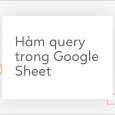 ham-query-trong-google-sheet-fi