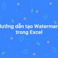 huong-dan-tao-watermark-trong-excel