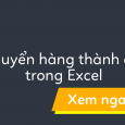 chuyen-hang-thanh-cot-trong-excel