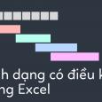 dinh-dang-co-dieu-kien-trong-excel