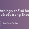 han-che-so-hang-va-cot-trong-excel-wp