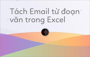 tach-email-tu-doan-van-trong-excel