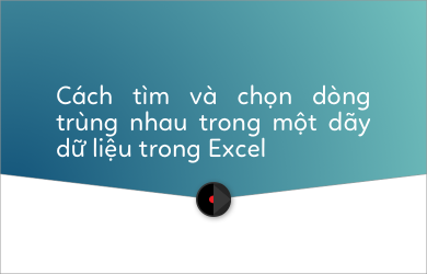 tim-dong-cot-trung-nhau-trong-excel