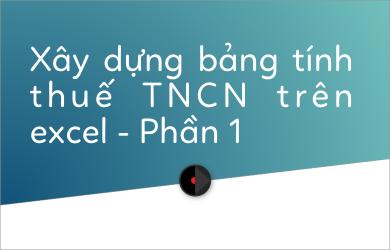bang-tinh-thue-tncn-tren-excel