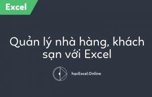 quan-ly-nha-hang-khach-san-voi-excel