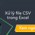 xu-ly-file-csv-trong-excel