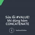 cach-sua-loi-value-khi-dung-ham-concatenate-trong-excel-01