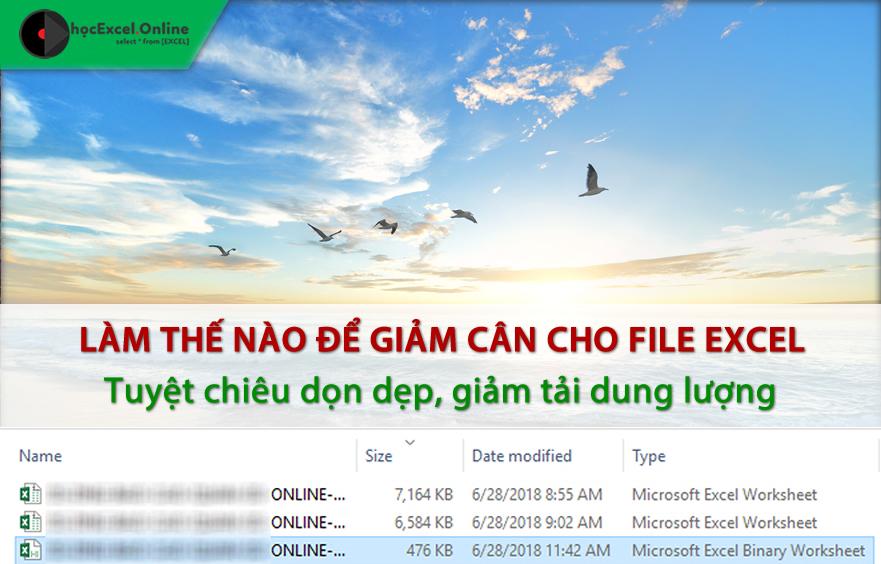 Cách giảm dung lượng, tăng tốc độ xử lý cho file Excel bị chậm - Học