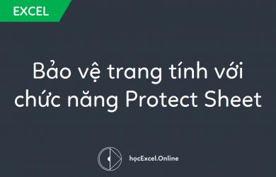 Bảo vệ trang tính với chức năng Protect Sheet
