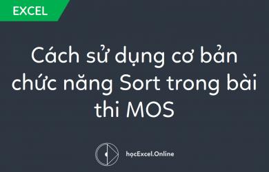 Cách sử dụng cơ bản chức năng Sort trong bài thi MOS
