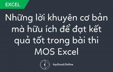 Những lời khuyên cơ bản mà hữu ích để đạt kết quả tốt trong bài thi MOS Excel