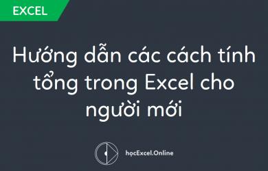 Hướng dẫn các cách tính tổng trong Excel cho người mới