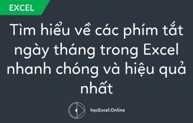 Tìm hiểu về các phím tắt ngày tháng trong Excel nhanh chóng và hiệu quả nhất