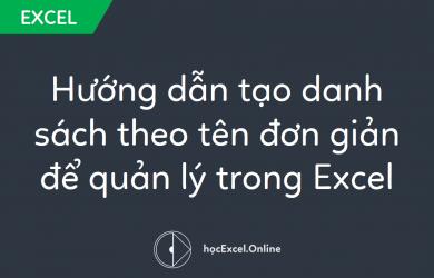 Hướng dẫn tạo danh sách theo tên đơn giản để quản lý trong Excel