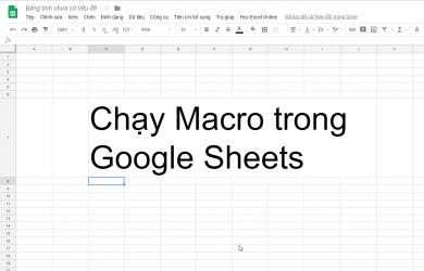 cach-chay-macro-trong-google-sheets