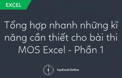 Tổng hợp nhanh những kĩ năng cần thiết cho bài thi MOS Excel - Phần 1