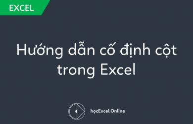 cố định cột trong Excel