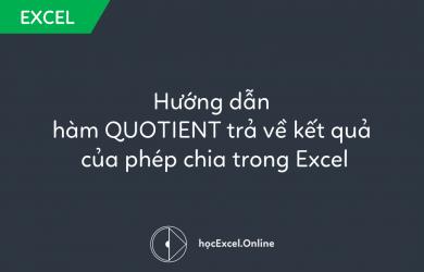 Hướng dẫn hàm QUOTIENT trả về kết quả của phép chia trong Excel