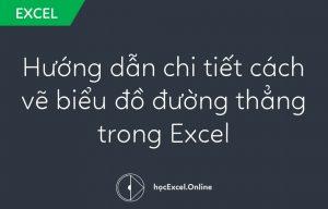 Hướng dẫn chi tiết cách vẽ biểu đồ đường thẳng trong Excel
