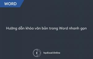 Hướng dẫn khóa văn bản trong Word nhanh gọn