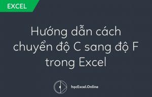 Hướng dẫn cách chuyển độ C sang độ F trong Excel
