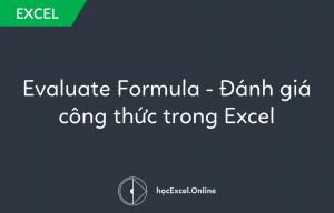 Hướng dẫn Evaluate Formula - Đánh giá công thức trong Excel