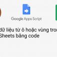 03 Đọc dữ liệu từ ô hoặc vùng trong Google Sheets bằng code
