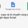 05 Cách copy và di chuyển vùng dữ liệu với Google Apps Script
