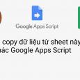 06 Cách copy dữ liệu từ sheet này qua sheet khác Google Apps Script