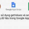 18 Cách sử dụng getValues và setValues và mảng dữ liệu trong Google Apps S
