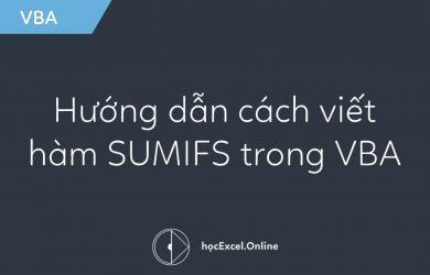 Hướng dẫn cách viết hàm SUMIFS trong VBA
