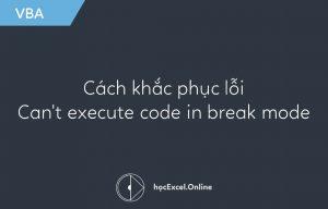 cách khắc phục lỗi Can't execute code in break mode