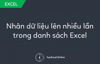 Hướng dẫn nhân đôi dữ liệu trong danh sách trên Excel
