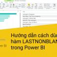 Ham-LASTNONBLANK-trong-Power-BI-DAX