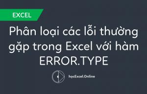 phan-loai-cac-loi-thuong-gap-trong-excel-voi-ham-ERROR.TYPE