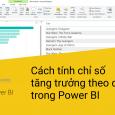 huong-dan-cach-tinh-chi-tang-truong-theo-quy-tren-power-bi