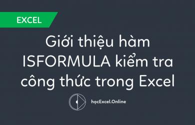 Giới thiệu hàm ISFORMULA kiểm tra công thức trong Excel