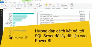 Hướng dẫn cách kết nối SQL Server để lấy dữ liệu vào Power BI