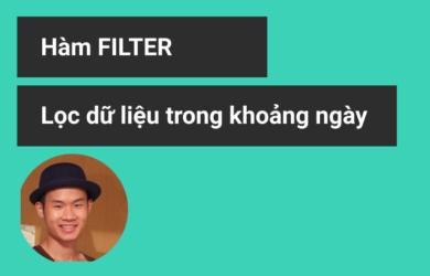 Hàm Filter lọc dữ liệu trong khoảng ngày