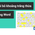 Loại bỏ khoảng trắng thừa giữa các chữ trong văn bản word