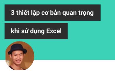 Thiết lập cơ bản quan trọng cho Excel