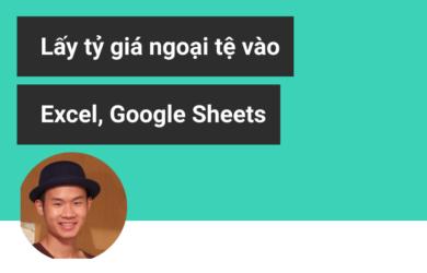 cach-lay-ty-gia-ngoai-te-vao-excel-google-sheets