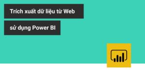 Trích xuất dữ liệu từ Web với Power BI
