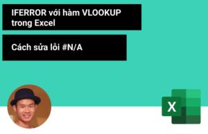 IFERROR với hàm VLOOKUP trong Excel - Cách dễ dàng để sửa lỗi #N/A