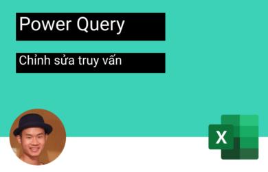 chỉnh sửa truy vấn power query
