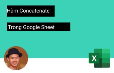 CONCATENATE trong Google Sheet: Kết hợp chuỗi