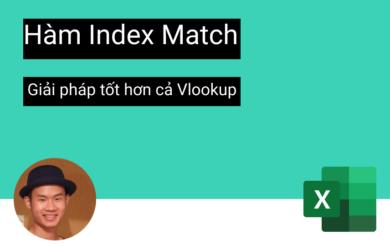 Hàm Vlookup và hàm Index Match - Hàm nào hiệu quả hơn?